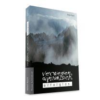 Bergliteratur - Verwegen, dynamisch, erfolglos